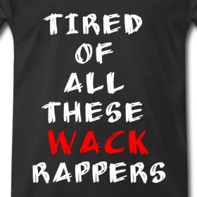 tired-of-all-these-wack-rappers_design