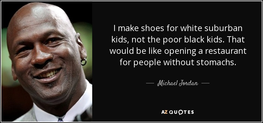 quote-i-make-shoes-for-white-suburban-kids-not-the-poor-black-kids-that-would-be-like-opening-michael-jordan-91-39-41