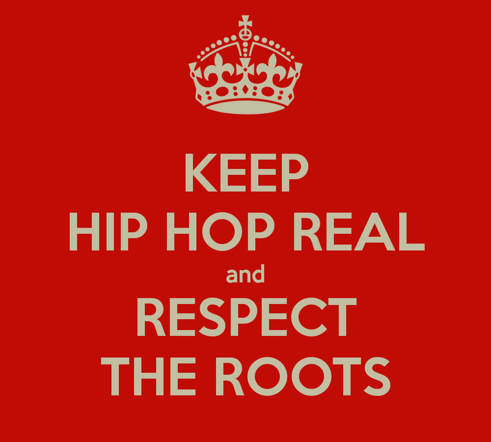 keep-hip-hop-real-and-respect-the-roots
